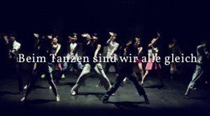 Beim Tanzen sind wir alle gleich.